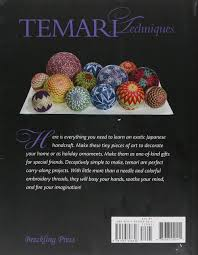 temari techniques a visual guide to making japanese embroidered