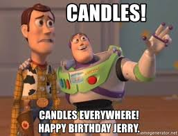 Candles Meme - candles candles everywhere happy birthday jerry finales