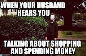 Michael Myers Memes - when your husband hears you michael myers meme on memegen