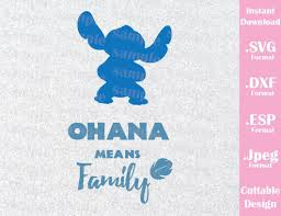 quote from family ohana means family quote from lilo and stitch cutting file in svg