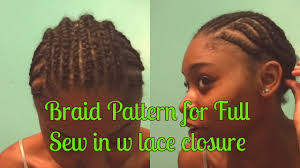 hair braid for a closure braid pattern for full sew in with free part closure youtube