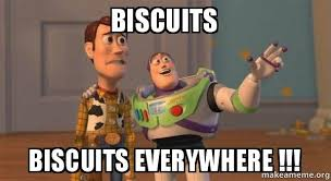 Biscuits Meme - biscuits biscuits everywhere make a meme