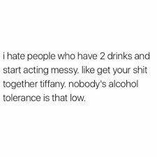 Get Your Shit Together Meme - dopl3r com memes i hate people who have 2 drinks and start