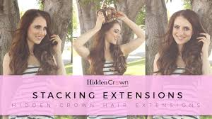 can you get long extensions with a stacked hair cut stacking your hidden crown extensions hidden crown youtube