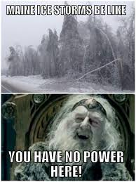 You Have No Power Here Meme - 164 best maine humor images on pinterest new england bangor and