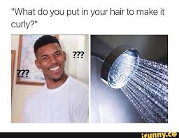 Curly Hair Meme - diy curly hair water ifunny