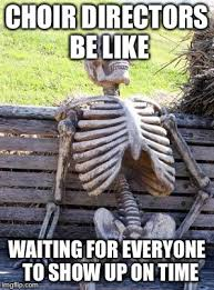 Choir Memes - waiting skeleton meme imgflip