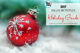 2017 dallas events a complete guide to the holidays for