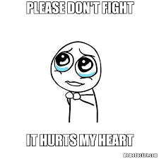 Meme Face Text - please don t fight create your own meme