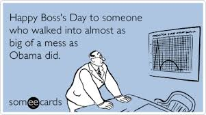 Happy Boss S Day Meme - happy boss s day to someone who walked into almost as big of a mess