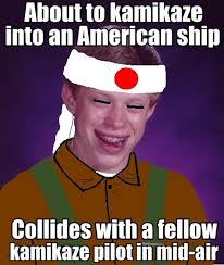 Funniest Memes Ever Made - bad luck kamikaze bad luck brian know your meme