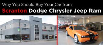 dodge jeep ram dealership scranton dodge chrysler jeep ram chrysler dodge jeep ram