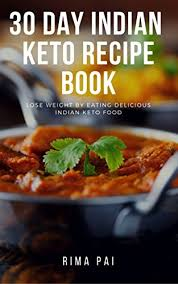 keto diet for indians 30 day indian keto recipe book lose weight