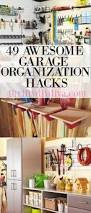 Home Tips And Tricks by 49 Garage Organization Hacks Tips And Tricks