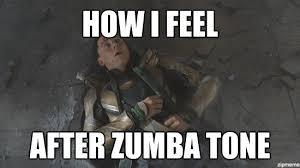 Zumba Meme - loki meme how i feel after zumba tone weknowmemes
