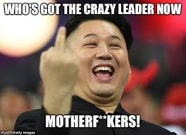 North Korean Memes - now who s leader is crazy north korea know your meme