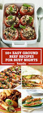 Healthy Menu Ideas For Dinner 50 Easy Ground Beef Recipes Healthy Recipes With Ground Beef
