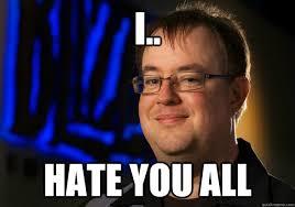 I Hate You Meme - i hate you all jay wilson quickmeme