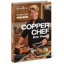 copper chef cookbook eric theiss 9780967968445 amazon com books