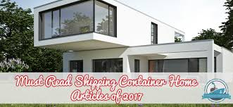 shipping container homes plans must read shipping container home articles of 2017 container
