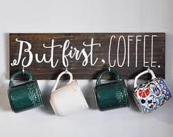 Handmade Home Decor Coffee Mug Hanger But First Coffee Handmade Home Decor