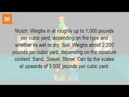 Gravel Price Per Cubic Yard How Much Does A Cubic Yard Of Dirt Weight Youtube