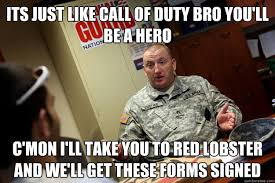 Army Recruiter Meme - the army it s just like call of duty bro you ll be a hero