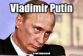 Not Impressed Meme - vladimir putin is not impressed vladimir putin is not impressed