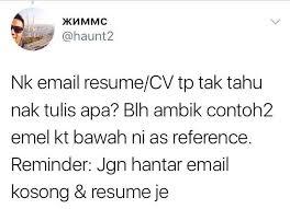 cara membuat resume kerja yang betul jangan hantar email kosong resume je perkongsian contoh email