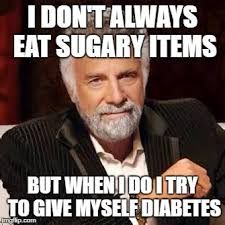 Diabetes Guy Meme - dos equis guy awesome imgflip
