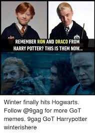 Draco Memes - remember ron and draco from harry potter this is them now winter