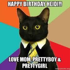 Heidi Meme - happy birthday heidi love mom prettyboy prettygirl make