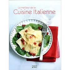 cuisine italienne le meilleur de la cuisine italienne livre de cuisine et recette