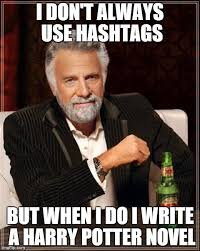 Meme Hashtags - the most interesting man in the world meme imgflip