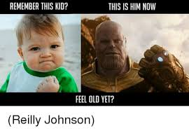 Old Memes - remember this kid this is him now feel old yet reilly johnson