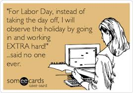 Labor Day Meme - meme monday labor day edition our community now at colorado