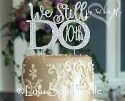 we do cake topper 10th wedding anniversary we still do vow renewal rhinestone