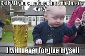 Bachelorette Party Meme - drunk baby memes quickmeme