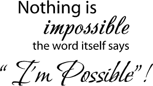 amazon com nothing is impossible the word itself says
