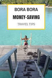 how to save money in bora bora 22 ways to save