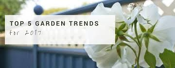 Gardening Trends 2017 Garden Fence Guides Expert Articles Tips And Tricks Colourfence