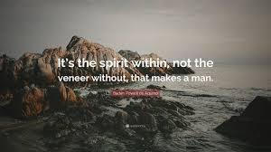 Baden It Baden Powell De Aquino Quote U201cit U0027s The Spirit Within Not The