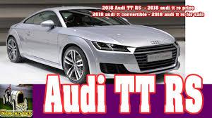 nissan convertible 2018 2018 audi ttrs 2018 audi tt rs price 2018 audi tt convertible 2018