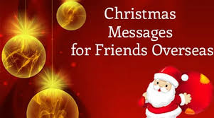 christmas messages for friends overseas merry christmas wishes 2016