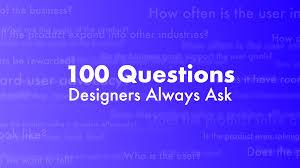 100 questions designers always ask u2013 ux power tools u2013 medium