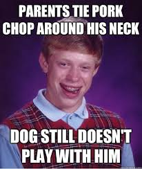 parents tie pork chop around his neck dog still doesn t play with