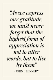 quote on gratitude 12 jfk quotes that prove his wisdom is as legendary as his
