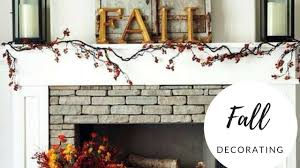 fall mantel trends 2017 fall decorating ideas youtube