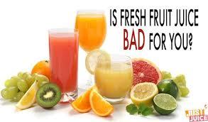fruit fresh is fresh fruit juice or bad for you