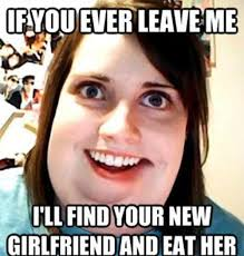 Funny Girl Meme - funny girlfriend meme if your ever leave me picture